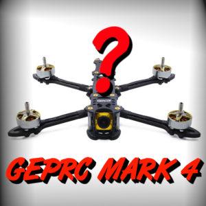 GEPRC MARK 4 225/260/295mm - kolejny hit po Mark 2?