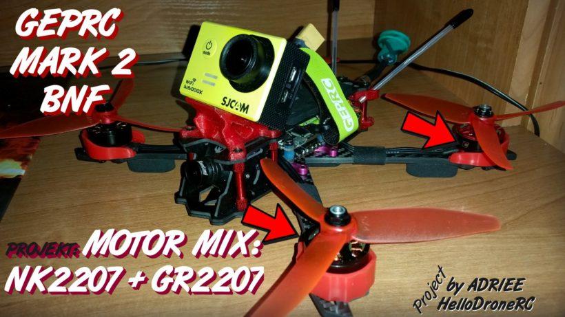 Różne silniki w dronie silniki drona GERPC Mark 2 different motor drone RCX GEPRC