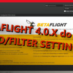 Betaflight - PID-y i filtry ze starszych wersji do nowej 4.0.X