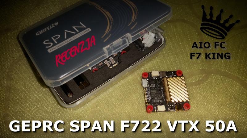 Recenzja: GepRC Span F722 VTX ESC_32 50A  FC