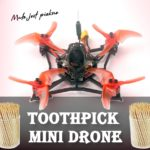 Toothpick Drone - nowa moda na mini drony FPV