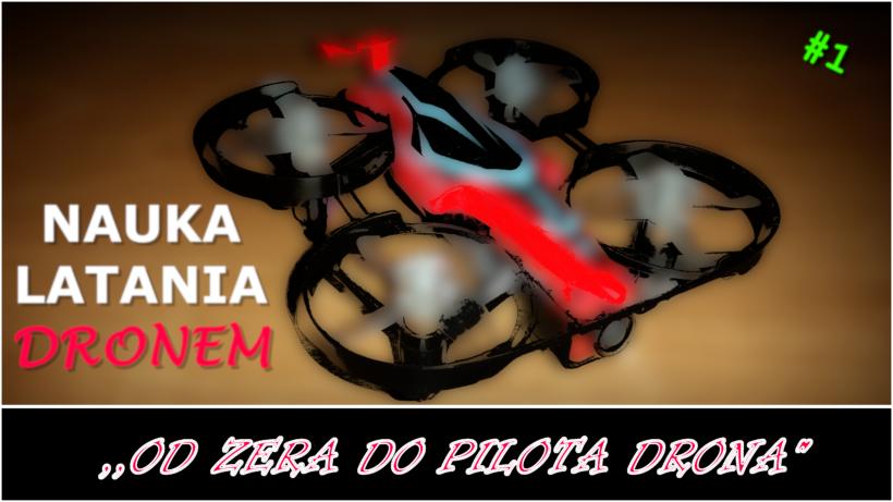 nauka latania dronem jak latać - od zera do pilota drona cz.1 dron dla początkujących fpv how fly drone beginner guide drone fpv